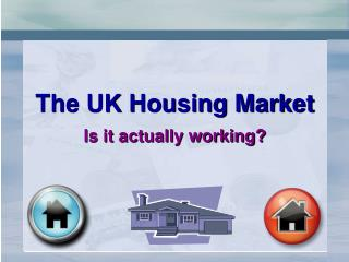 The UK Housing Market Is it actually working?
