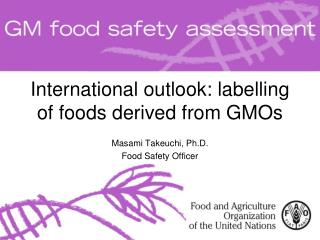 International outlook:  labelling  of foods derived from GMOs