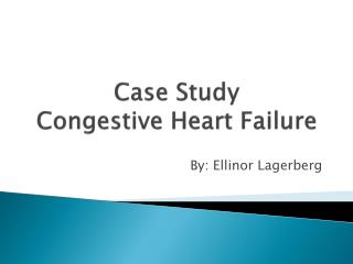 case study for chf A variety of conditions result in lower extremity edema, such as deep vein thrombosis, cellulitis, venous stasis insufficiency, and congestive heart failure (chf) a case study is presented to illustrate the dynamics of the lymphatic system, the pathology of chf, the importance of obtaining a.