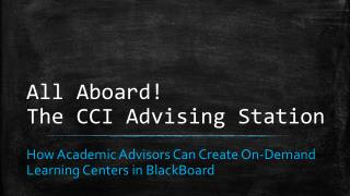 All Aboard!  The CCI Advising Station