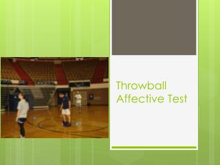 Throwball  Affective Test