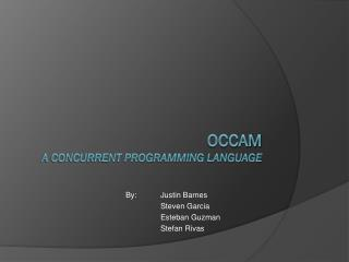 Occam A Concurrent Programming Language