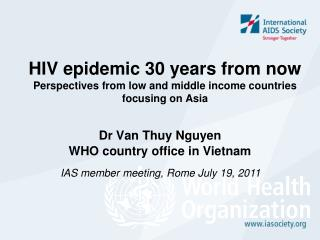 HIV epidemic 30 years from now Perspectives from low and middle income countries focusing on Asia