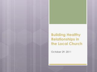 Building Healthy Relationships in the Local Church