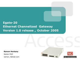 Egate-20    Ethernet Channelized  Gateway Version 1.0 release  ,  October 2005