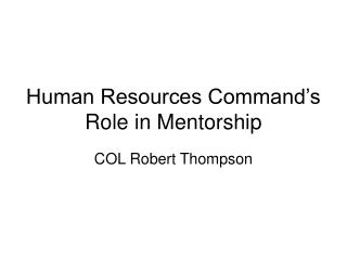 Human Resources Command s Role in Mentorship