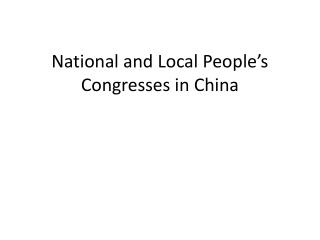 National and Local People's Congresses in China