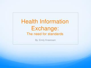Health  Information  Exchange:  The need for standards