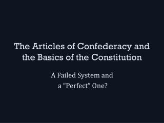 The Articles of Confederacy and the Basics of the Constitution