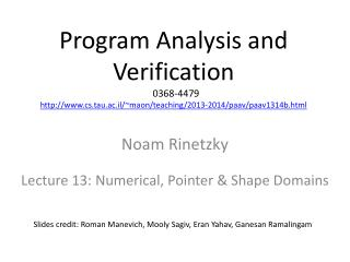 Noam Rinetzky Lecture 13: Numerical , Pointer &  Shape Domains