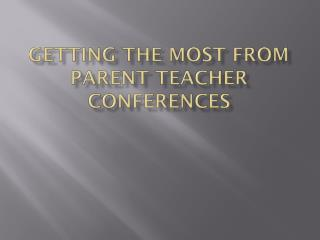 Getting the Most From Parent Teacher Conferences