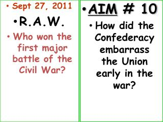 Sept 27, 2011 R.A.W. Who won the first major battle of the Civil War?