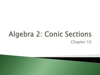 Algebra 2: Conic Sections