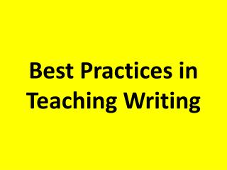 Best Practices in Teaching Writing