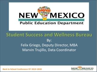 Student Success and Wellness Bureau By : Felix Griego, Deputy Director, MBA