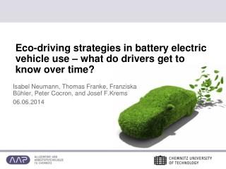 Eco-driving  strategies in battery electric vehicle use – what do drivers get to know over time?