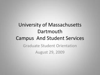 University of Massachusetts  Dartmouth Campus  And Student Services