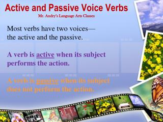Active and Passive Voice Verbs Mr. Andry's Language Arts Classes