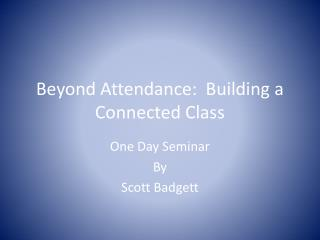 Beyond Attendance:  Building a Connected Class