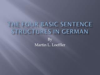 The four basic sentence structures in German