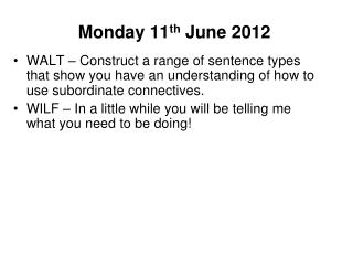 Monday 11 th  June 2012