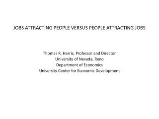 JOBS ATTRACTING PEOPLE VERSUS PEOPLE ATTRACTING JOBS