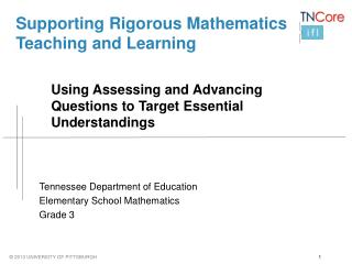 Supporting Rigorous Mathematics Teaching and Learning 	Using  Assessing and  Advancing