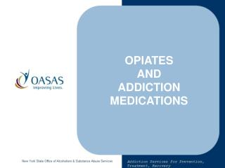 OPIATES AND ADDICTION MEDICATIONS