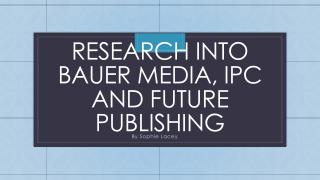 Research into Bauer media, IPC and Future publishing