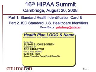 16 th  HIPAA Summit  Cambridge, August 20, 2008