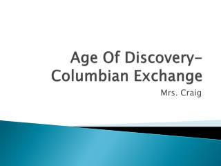Age Of Discovery- Columbian Exchange