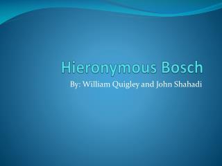 Hieronymous Bosch