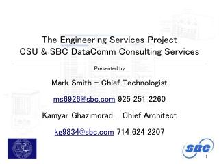 The Engineering Services Project CSU & SBC DataComm Consulting Services