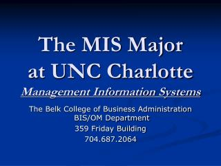 The MIS Major at UNC Charlotte Management Information Systems