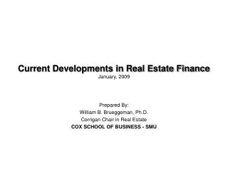 Current Developments in Real Estate Finance January, 2009