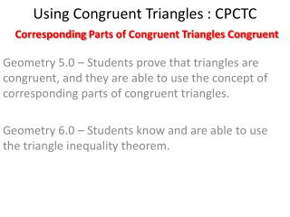 Using Congruent Triangles : CPCTC C orresponding  P arts of Congruent Triangles Congruent