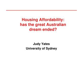 Housing Affordability:  has the great Australian dream ended?
