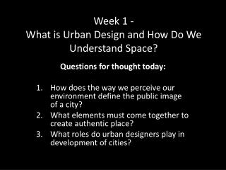 Week 1 - What is Urban Design and How Do We Understand Space?