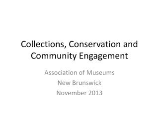 Collections, Conservation and Community Engagement