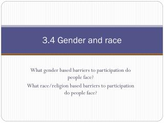 3.4 Gender  and race