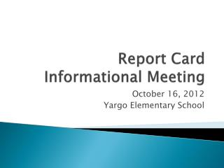 Report Card Informational Meeting