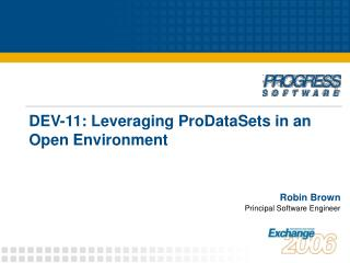 DEV-11: Leveraging ProDataSets in an  Open Environment