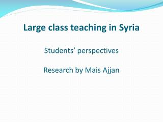 Large  class teaching in Syria Students' perspectives Research by Mais  Ajjan