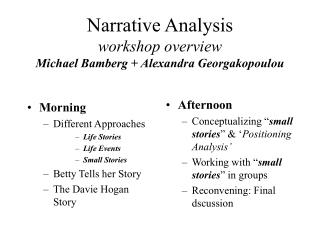 Narrative Analysis workshop overview Michael Bamberg + Alexandra Georgakopoulou