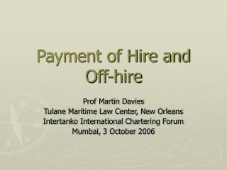 Payment of Hire and  Off-hire