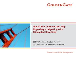 Oracle 8i or 9i to version 10g – Upgrading or Migrating with Eliminated Downtime