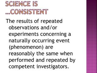 SCIENCE IS …CONSISTENT