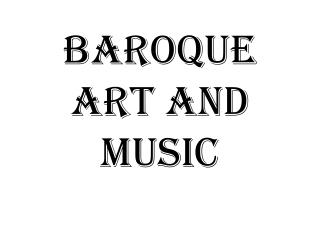 Baroque ART and music