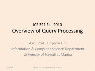 ICS 321 Fall 2010 Overview of Query Processing