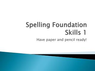 Spelling Foundation Skills 1